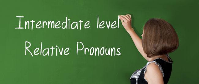 Intermediate - Relative Pronouns