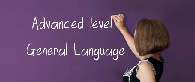 Advanced Level - General language